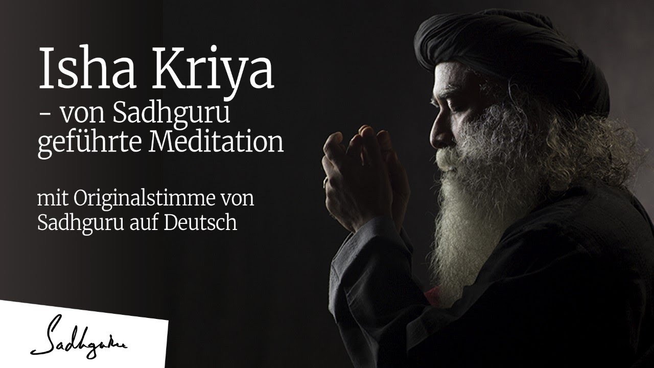 Isha Kriya - geführte Meditation von Sadhguru (mit der Originalstimme von Sadhguru)
